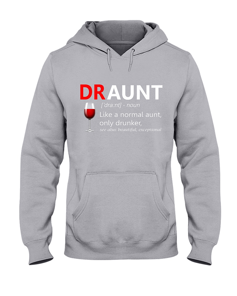 DRAUNT Definition Dr Aunt Like a Normal Aunt Only Drunker shirt