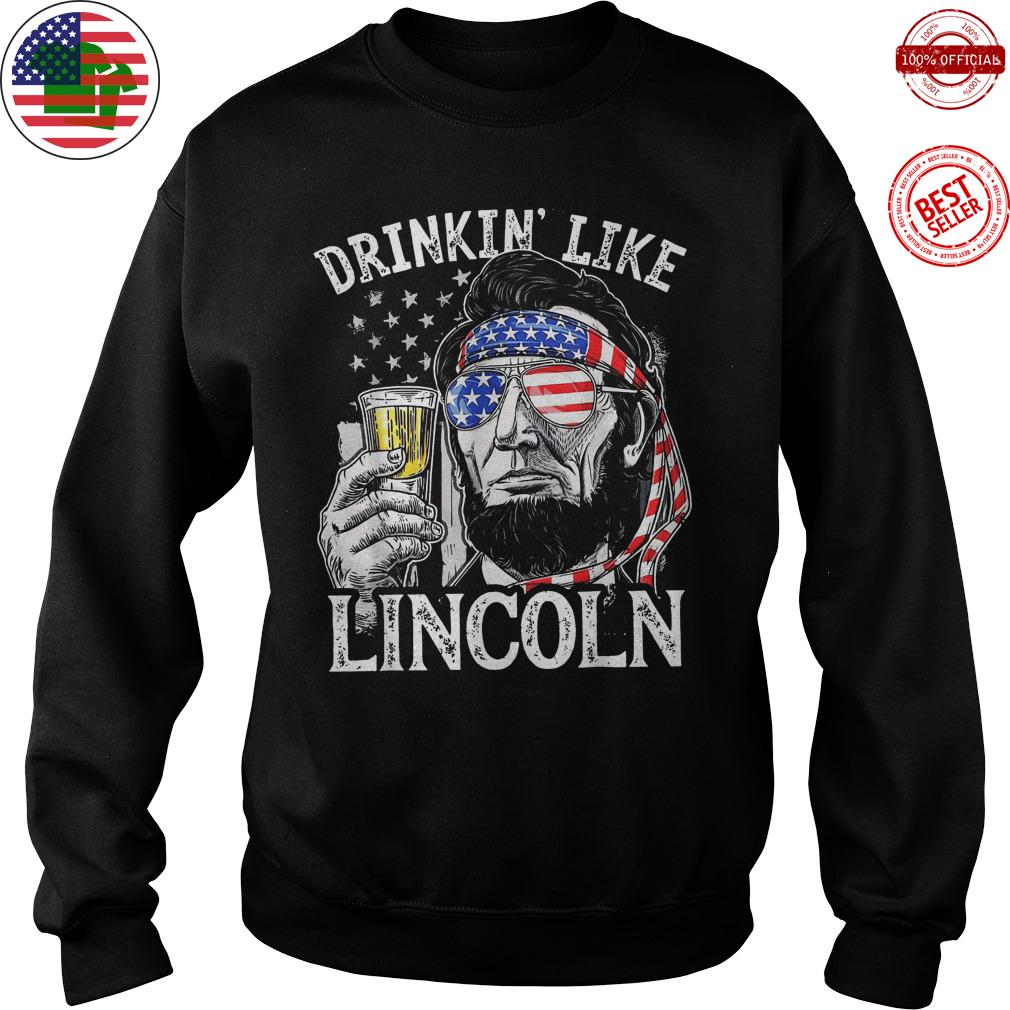 Drinking Like Lincoln Abraham Merica Flag shirt