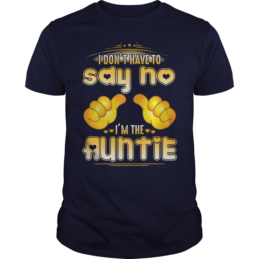 I-dont-have-to-say-no-Im-the-Auntie-unisex